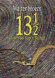 Die 13 1/2 Leben des Käpt'n Blaubär: Roman, erstmals in Farbe - Walter Moers