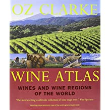 Oz Clarke Wine Atlas: Wines and Wine Regions of the World
