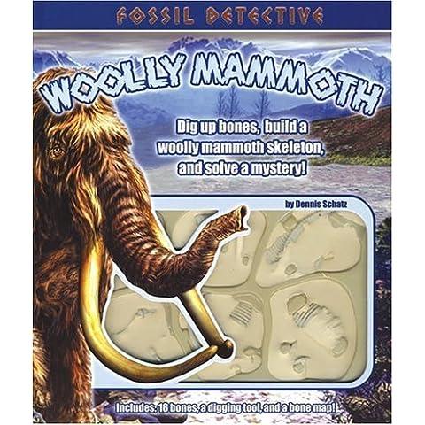 Fossil Detective: Woolly Mammoth by Dennis Schatz (2006-05-24)