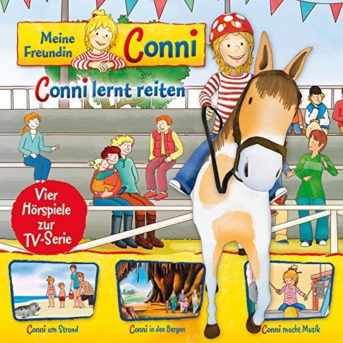 06: Conni lernt reiten / Conni am Strand / Conni in den Bergen / Conni macht Musik (Vier Hörspiele zur TV-Serie) - Reiten Fest