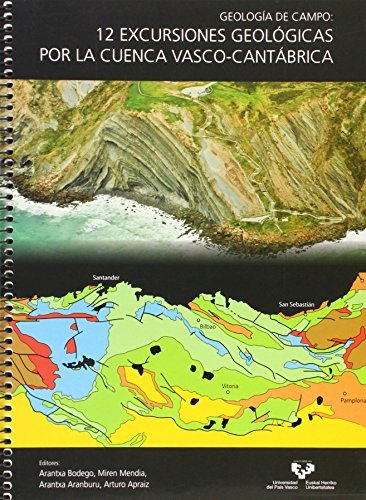 Geología de campo: 12 excursiones geológicas por la cuenca Vasco-Cantábrica por Aa.Vv.