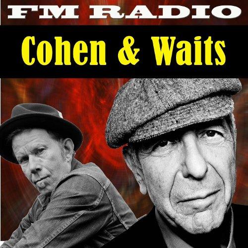 Fm Radio Cohen And Waits By Leonard Cohen Amp Tom Waits On