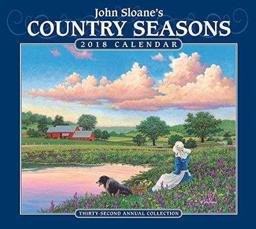 John Sloane's Country Seasons 2018 Deluxe Calendar: Thirty-second Annual Collection