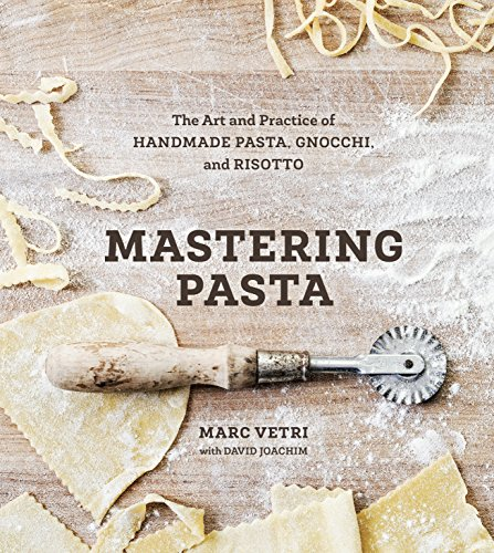 Mastering Pasta: The Art and Practice of Handmade Pasta, Gnocchi, and Risotto (English Edition)