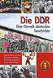 DDR: Eine Chronik deutscher Geschichte -