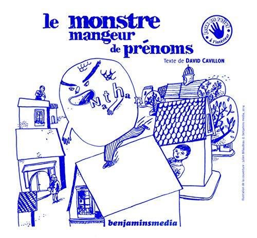 Le Monstre mangeur de prénoms (+CD +Braille & Gros Caractères)