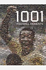 By Sam Pilger 1001 Football Moments (illustrated edition) [Hardcover] Hardcover