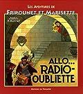 Les aventures de Fripounet et Marisette - Allo. radio-oubliette