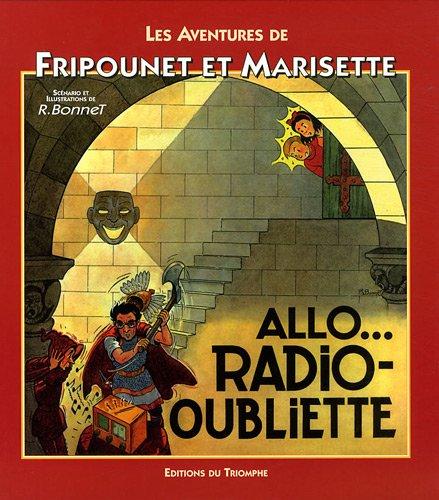 Les aventures de Fripounet et Marisette : Allo... radio-oubliette