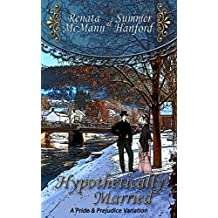 Hypothetically Married: A Pride and Prejudice Variation