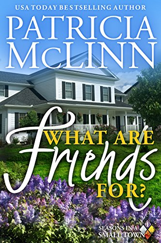 Book cover image for What Are Friends For? (Seasons in a Small Town Book 1)