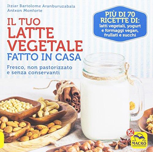 Il tuo latte vegetale fatto in casa. Fresco non pastorizzato e senza conservanti Il tuo latte vegetale fatto in casa. Fresco non pastorizzato e senza conservanti 61ymV8AcY 2BL