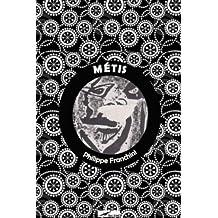 Métis: Enquête d'identité (French Edition)