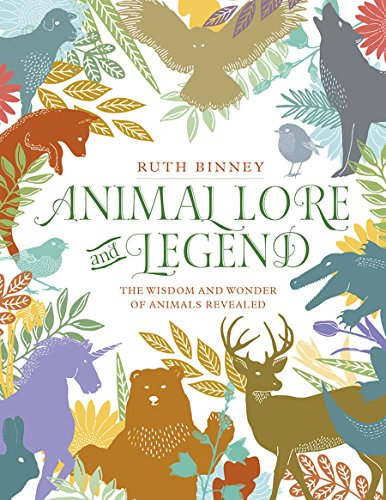 Animal Lore and Legend: The Wisdom and Wonder of Animals Revealed