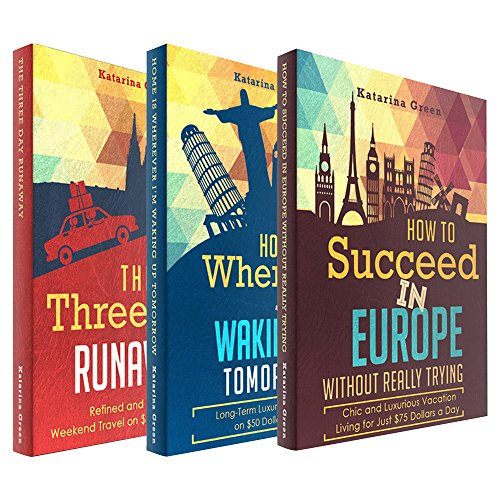 Travel: The Budget Travel Bundle: Home Is Wherever I Am Waking Up Tomorrow Series (English Edition)