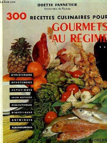 300 recettes culinaires pour gourmets au regime