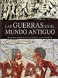 Guerras en el Mundo Antiguo,Las (Tácticas, Batallas e Historia Militar)