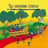 La savane danse : 27 comptines d'Afrique pour les tout-petits  