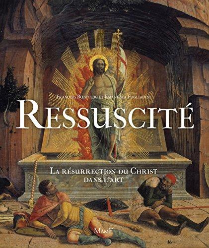 Ressuscité, La résurrection du Christ dans l'art par François Boespflug