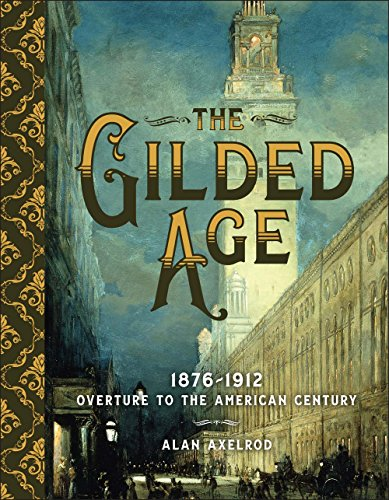 the-gilded-age-overture-to-the-american-century