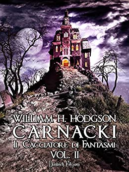 Carnacki - Il Cacciatore di Fantasmi Vol. II di [Hodgson, William H.]
