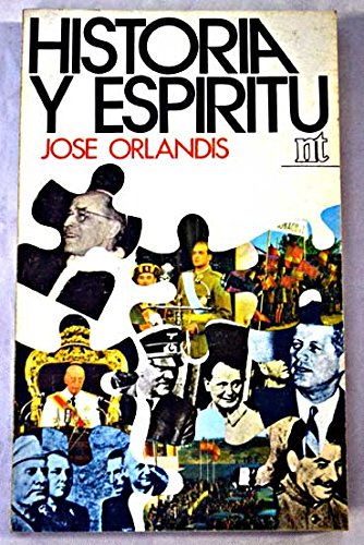 Descargar Libro Historia y espíritu (NT historia) de José Orlandis
