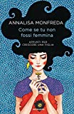 eBook Gratis da Scaricare Come se tu non fossi femmina Appunti per crescere una figlia (PDF,EPUB,MOBI) Online Italiano