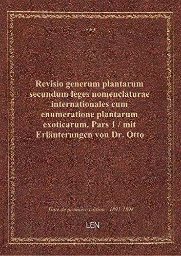 Revisio generum plantarum secundum leges nomenclaturae internationales cum enumeratione plantarum ex