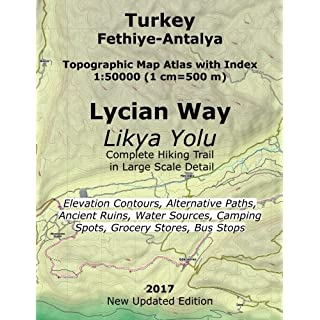 Turkey Fethiye-Antalya Topographic Map Atlas with Index 1:50000 (1 cm=500 m) Lycian Way (Likya Yolu) Complete Hiking Trail in Large Scale Detail ... Coast of Turkey (Turkey Hiking Topo Maps)