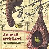 Animali architetti. Ediz. a colori