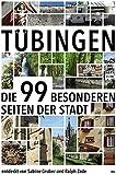 T?bingen: Die 99 besonderen Seiten der Stadt