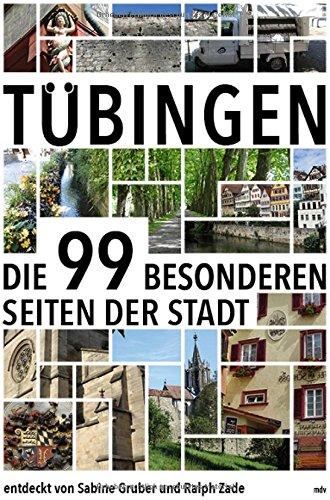 Tübingen: Die 99 besonderen Seiten der Stadt