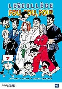 Le Collège Fou, Fou, Fou! - Kimengumi Nouvelle édition Tome 7