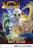 Maddrax - Folge 445: Ein Besucher kehrt zurück (German Edition)