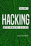 Hacking: The Ultimate Beginners Guide to Hacking: Volume 1