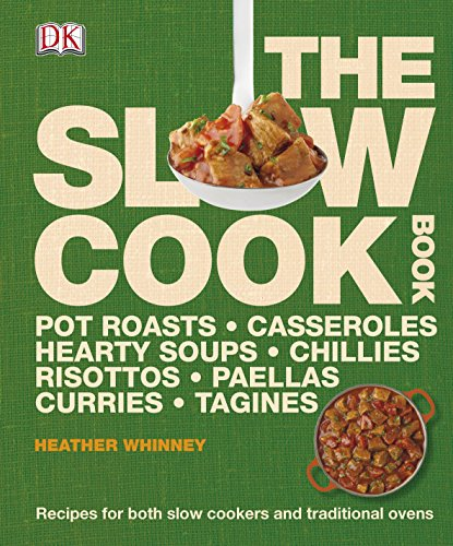 The Slow Cook Book: Recipes for both Slow Cookers and Traditional Ovens (Dk Cookery) (Heather Dk)