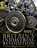 Britain's Industrial Revolution: The Making of a  Manufacturing People, 1700 - 1870