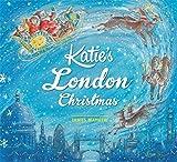 Katie's London Christmas by James Mayhew (2015-09-03)