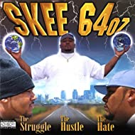 The Struggle, the Hustle, the Hate [Explicit]