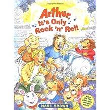 Arthur, It's Only Rock 'n' Roll