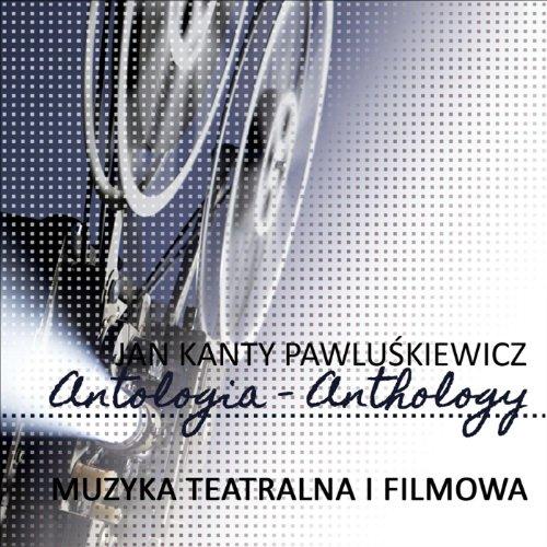 Muzyka teatralna i filmowa (Jan Kanty Pawluskiewicz Antologia)