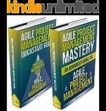 Agile Project Management: Box Set - Agile Project Management QuickStart Guide & Agile Project Management Mastery (Agile Project Management, Agile Software Development, Agile Development, Scrum)