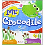 Mr. Crocodile. Corso di lingua inglese per la scuola dell'infanzia. Con CD Audio