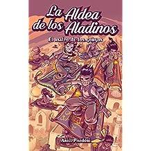 La Aldea de los Aladinos: El asalto de los gorgos