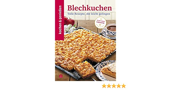 Sommerküche Kochen Und Genießen : Kochen genießen blechkuchen amazon kochen genießen bücher