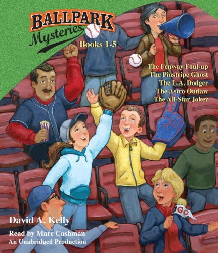 Ballpark Mysteries Collection: Books 1-5: #1 The Fenway Foul-up; #2 The Pinstripe Ghost; #3 The L.A. Dodger; #4 The Astro Outlaw; #5 The All-Star Joker by David A. Kelly (2012-06-12)