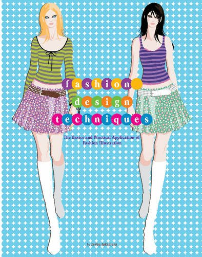 Fashion Design Techniques: The Basics and Practical Application of Fashion Illustration por Zeshu Takamura