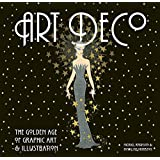 Art Deco: The Golden Age of Graphic Art & Illustration: The Golden Age of Graphic Art and Illustration (Masterworks)