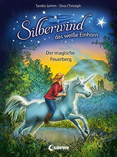 Silberwind, das weiße Einhorn - Der magische Feuerberg: Band 2