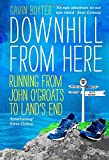Downhill From Here: Running From John O'Groats to Land's End